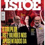 Revista Isto É – Golpe de R$ 2 Bilhões nos aposentados da Caixa: PT envolvido!