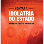 Dica de Livro #02: Contra a idolatria do Estado - Franklin Ferreira