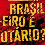Dica de Livro #03: Brasileiro é otário? - Rodrigo Constantino
