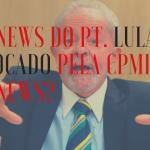 FAKE NEWS DO PT: Feliciano quer convocação de Lula e PT na CPMI