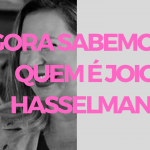 Agora sabemos QUEM É Joice Hasselmann