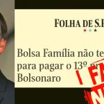 DÉCIMO TERCEIRO DO BOLSA FAMÍLIA e a GRANDE mentira da Folha de SP